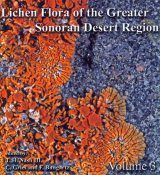 Lichen Flora of the Greater Sonoran Desert Region, Volume 3