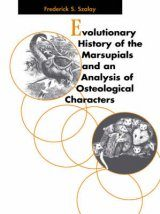 Evolutionary History of the Marsupials and an Analysis of Osteological Characters