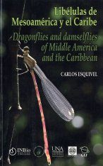 Dragonflies and Damselflies of Middle America and the Caribbean / Libélulas de Mesoamérica y el Caribe