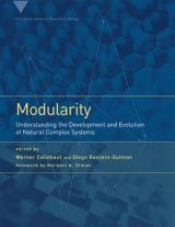 Modularity: Understanding the Development and Evolution of Natural Complex Systems