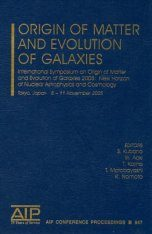 Origin of Matter and Evolution of Galaxies: Symposium on Origin of Matter and Evolution of Galaxies 2005