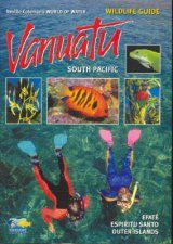 World of Water Wildlife Guide: Vanuatu, South Pacific