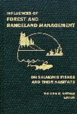 Influences of Forest and Rangeland Management on Salmonid Fishes and Their Habitats