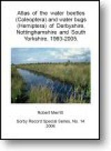 Atlas of the Water Beetles (Coleoptera) and Water Bugs (Hemiptera) of Derbyshire, Nottinghamshire, and South Yorkshire, 1993 - 2005