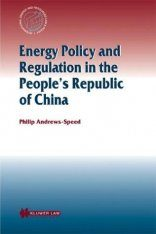 Energy Policy and Regulation in the People's Republic of China
