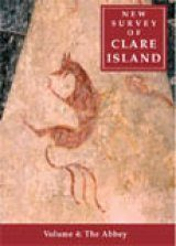 New Survey of Clare Island, Volume 4: The Abbey