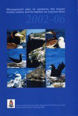 Management Plan to Conserve the Brown Booby Colony and its Habitat on Cayman Brac 2002-06