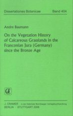 On the Vegetation History of Calcareous Grasslands in the Franconian Jura (Germany) since the Bronze Age