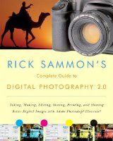 Rick Sammon's Complete Guide to Digital Photography 2.0