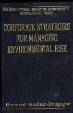 Corporate Strategies for Managing Environmental Risk