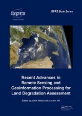 Recent Advances in Remote Sensing and Geoinformation Processing for Land Degradation Assessment