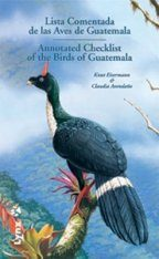 Annotated Checklist of the Birds of Guatemala / Lista Comentada de las Aves de Guatemala