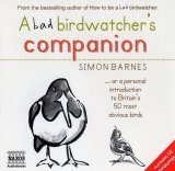 A Bad Birdwatcher's Companion - Audiobook (4CD)