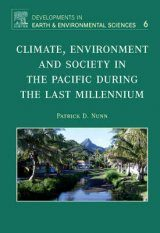 Climate, Environment and Society in the Pacific During the Last Millenium