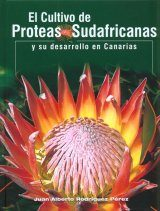 El Cultivo de Proteas Sudafricanas y su Desarrollo en Canarias [The Cultivation of South African Proteas and Their Development in the Canary Islands]
