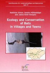 Ecology and Conservation of Bats in Towns and Villages