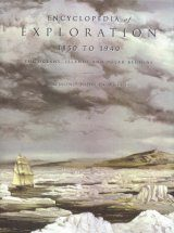 The Encyclopedia of Exploration, Volume 3: 1850 to 1940
