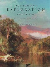 The Encyclopedia of Exploration, Volume 4: 1850 to 1940