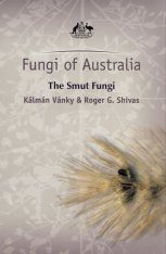 Fungi of Australia: The Smut Fungi