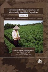 Environmental Risk Assessment of Genetically Modified Organisms, Volume 4: Challenges and Opportunities with Bt Cotton in Vietnam