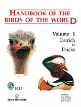 Handbook of the Birds of the World, Volume 1: Ostrich to Ducks
