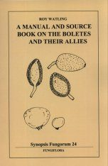 Synopsis Fungorum, Volume 24: A Manual and Source Book on the Boletes and their Allies
