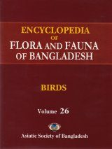 Encyclopedia of Flora and Fauna of Bangladesh, Volume 26: Birds