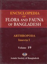 Encyclopedia of Flora and Fauna of Bangladesh, Volume 19: Arthropoda: Insecta I: Apterygota and Pterygota