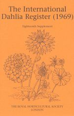The International Dahlia Register (1969) - Eighteenth Supplement