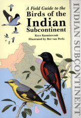 A Field Guide to the Birds of the Indian Subcontinent