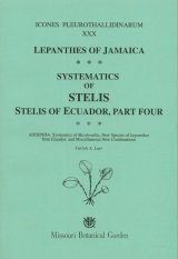 Icones Pleurothallidinarum XXX: Lepanthes of Jamaica: Systematics of Stelis, Stelis of Ecuador, Part 4 Systematics of Masdevallia, New Species of Lepanthes from Ecuador, and Miscellaneous New Combinations [MSB 115]