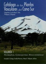 Catalogo de las Plantas Vasculares del Cono Sur: Argentina, Sur de Brasil, Paraguay y Uruguay [Catalogue of the Vascular Plants of the Southern Cone: Argentina, Southern Brazil, Paraguay and Uruguay] (3-Volume Set)