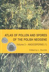 Atlas of Pollen and Spores of the Polish Neogene, Volume 3