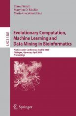 Evolutionary Computation, Machine Learning and Data Mining in Bioinformatics