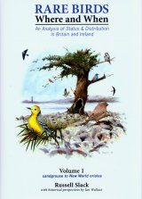 Rare Birds Where and When, Volume 1: Sandgrouse to New World Orioles