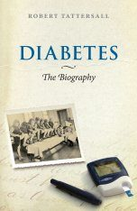 Diabetes: The Biography