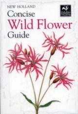 New Holland Concise Wild Flower Guide