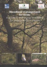 Woodland Management for Birds: A Guide to Managing Woodland for Priority Birds in Wales