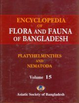 Encyclopedia of Flora and Fauna of Bangladesh, Volume 15: Platyhelminthes and Nematoda