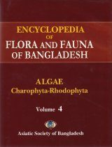 Encyclopedia of Flora and Fauna of Bangladesh, Volume 4: Algae: Charophyta-Rhodophyta: Achnanthaceae-Vaucheriaceae