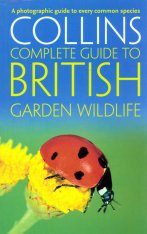 Collins Complete Guide to British Garden Wildlife