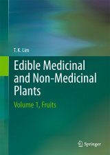 Edible Medicinal and Non-Medicinal Plants, Volume 1: Fruits