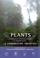 The Plants of Lebialem Highlands (Bechati-Fosimondi Besali), Cameroon