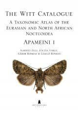 The Witt Catalogue, Volume 3: A Taxonomic Atlas of the Eurasian and North African Noctuoidea