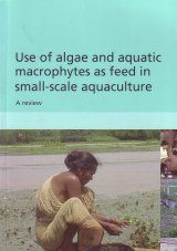 Use of Algae and Aquatic Macrophytes as Feed in Small-Scale Aquaculture