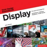 Display: 2D and 3D Design for Exhibitions, Galleries, Museums, Trade Shows