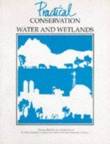 Practical Conservation: Water and Wetlands