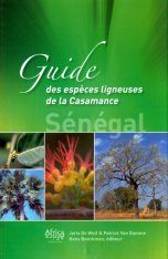 Guide des Espèces Ligneuses de la Casamance (Sénégal) [Guide to Woody Species of the Casamanca Region (Senegal)]