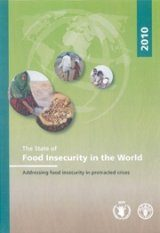 State of Food Insecurity in the World 2010