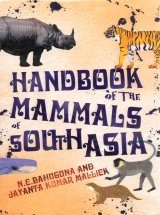 Handbook of the Mammals of South Asia
